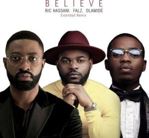 Ric Hassani - Believe (Extended Remix) ft. Falz & Olamide